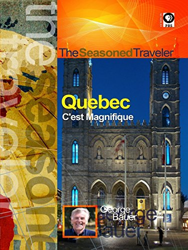 The Seasoned Traveler Quebec Cest Magnifique