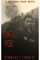 Until You: A Malsum Pass Novel Kindle Edition