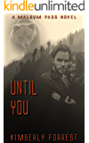 Until You: A Malsum Pass Novel