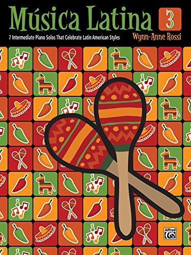 - Música Latina, Book 3: 7 Intermediate Piano Solos That Celebrate Latin American Styles