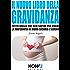 IL NUOVO LIBRO DELLA GRAVIDANZA: Tutto Quello che Devi Sapere per Vivere la Maternità in Modo Sicuro e Sereno (HOW2 Edizioni Vol. 74)