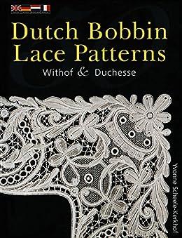 Bobbin Lace Patterns: Withof and Duchesse by [Scheele-Kerhof, Yvonne