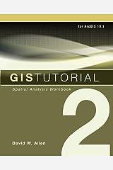 GIS Tutorial 2: Spatial Analysis Workbook (GIS Tutorials) Paperback