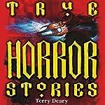 True Horror Stories | Terry Deary