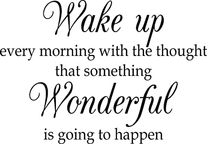 Amazoncom Wall Decal Quote Wake Up Every Morning With The Thought