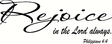 Image result for Rejoice in the Lord, always!