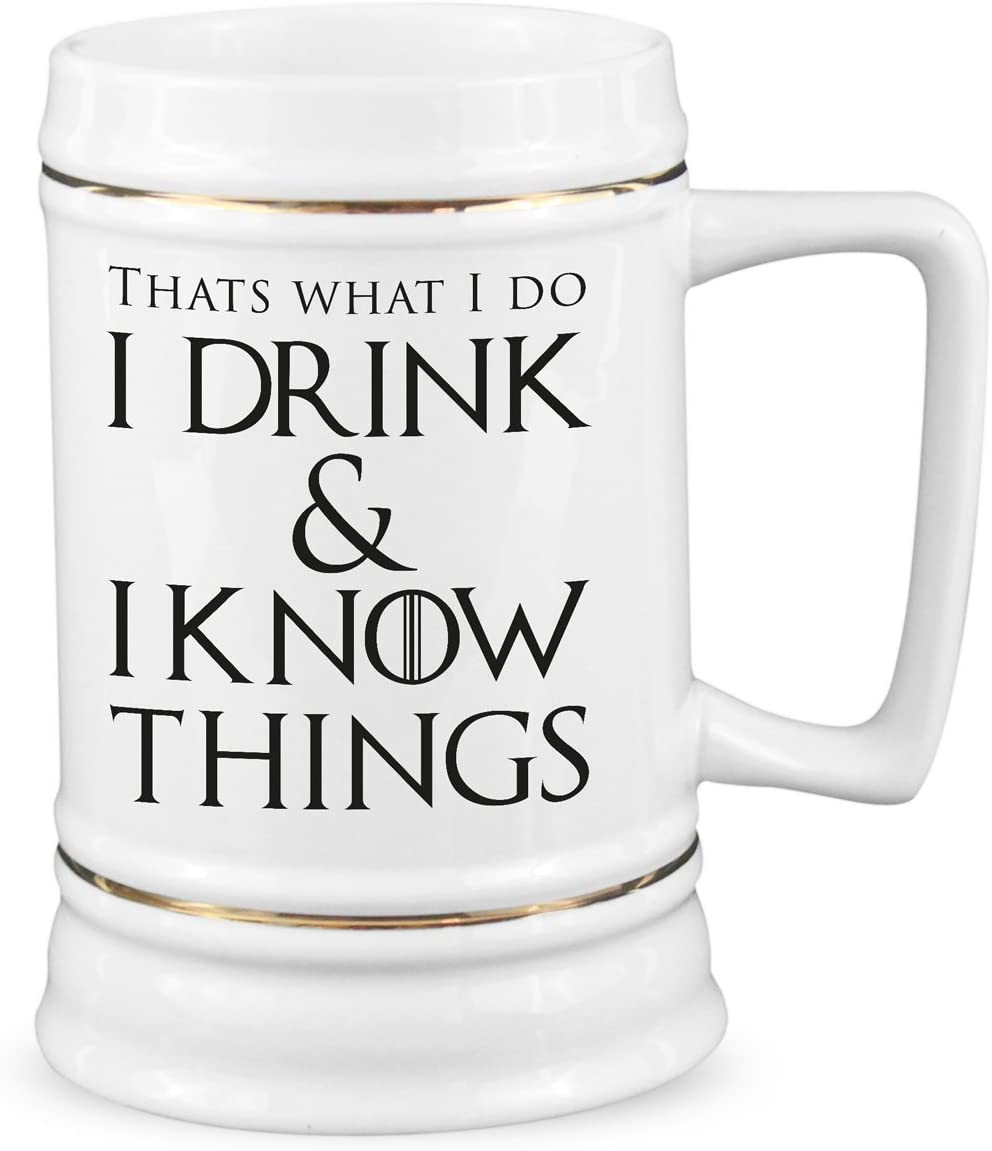Drink Know Things Beer Stein That's What I Do Mug Game of Thrones Mug