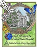 Colorful Moments of Central State Hospital