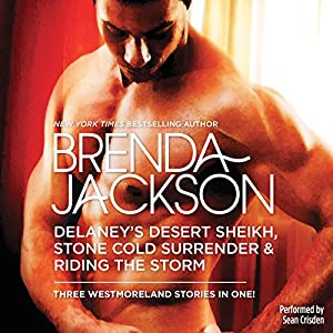 Delaney's Desert Sheikh, Stone Cold Surrender & Riding the Storm Audiobook