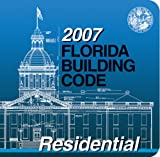 2007 Florida Building Code - Residential (International Code Council Series)