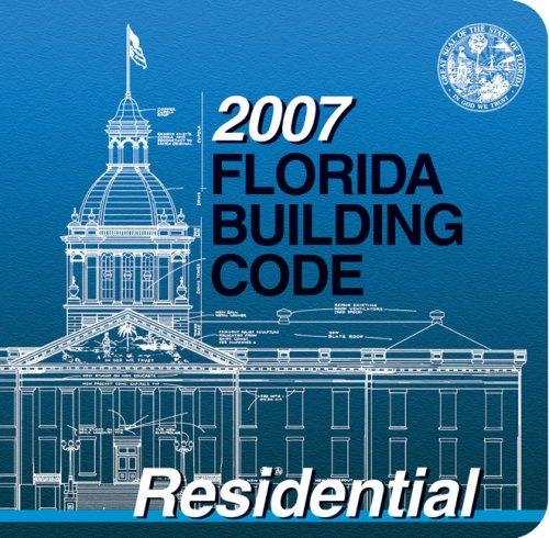 2007 Florida Building Code - Residential (International Code Council (2007 International Series)