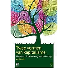 Deel 2: Twee vormen van kapitalisme: Over een ik- en een wij-samenleving (Rijnland-Reeks) (Dutch Edition)
