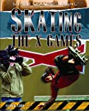 Skating the X-Games, Allan B. Cobb, 143585392X