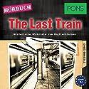 The Last Train (PONS Hörbuch Englisch): Mörderische Kurzkrimis zum Englischlernen Hörbuch von Emily Slocum Gesprochen von: Chris Roman
