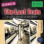 The Last Train (PONS Hörbuch Englisch): Mörderische Kurzkrimis zum Englischlernen | Emily Slocum