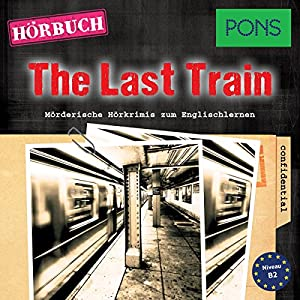 The Last Train (PONS Hörbuch Englisch) Audiobook
