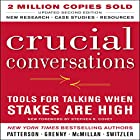 Crucial Conversations: Tools for Talking When Stakes Are High, Second Edition Audiobook by Kerry Patterson Narrated by Joseph Grenny
