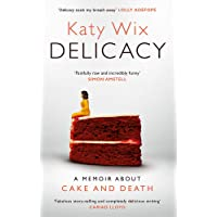Wix, K: Delicacy: A memoir about cake and death