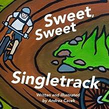 Sweet, Sweet Singletrack