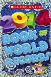 img - for Scholastic Book Of World Records 2014 (Turtleback School & Library Binding Edition) book / textbook / text book