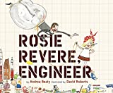 img - for Rosie Revere, Engineer (Innovator Series) book / textbook / text book