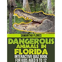 Dangerous Animals in Florida: Interactive Quiz Book for Kids aged 9 to 12