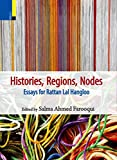 Histories, Regions, Nodes: Essays for Rattan Lal Hangloo