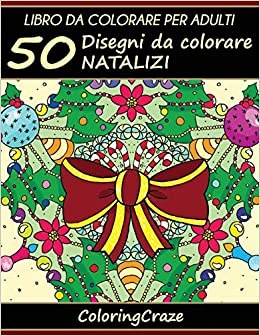Amazon Com Libro Da Colorare Per Adulti 50 Disegni Da