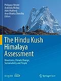 The Hindu Kush Himalaya Assessment: Mountains, Climate Change, Sustainability and People (English Edition)