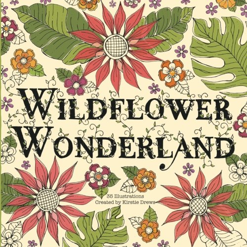 Wildflower Wonderland: A Wild and Whimsical Wildflower Coloring -