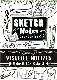 Sketchnotes Übungsheft: Visuelle Notizen - Schritt für Schritt