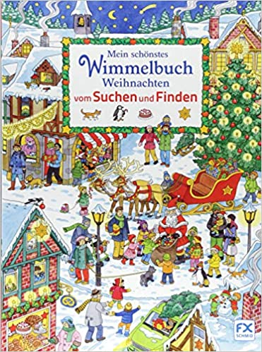 Wimmelbuch Weihnachten.Mein Schönstes Wimmelbuch Weihnachten Vom Suchen Und Finden Amazon