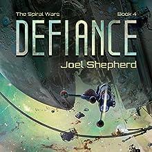 Defiance: The Spiral Wars, Book 4 Audiobook by Joel Shepherd Narrated by John Lee