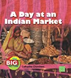A Day at an Indian Market, Catherine Chambers, 1429655372
