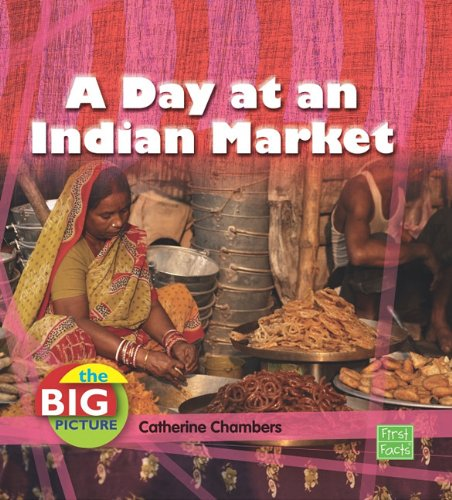 Read Online A Day at an Indian Market (The Big Picture: Food) PDF