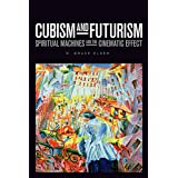 Cubism and Futurism: Spiritual Machines and the Cinematic Effect (Film and Media Studies)