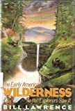 The Early American Wilderness, Bill Lawrence, 1557781451