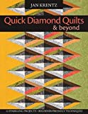 Quick Diamond Quilts & Beyond: 12 Sparkling Projects, Beginner-Friendly Techniques [With Pattern(s)]