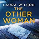 The Other Woman Audiobook by Laura Wilson Narrated by Karen Cass