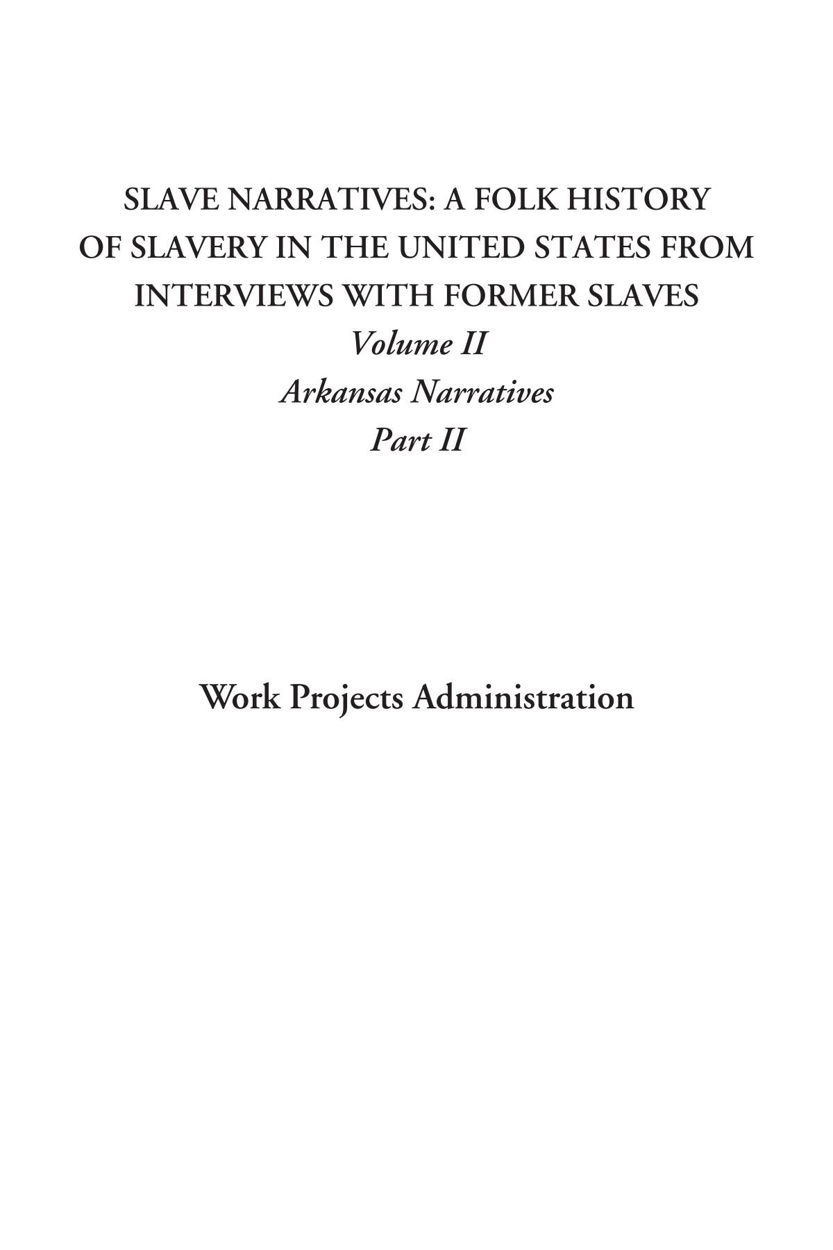 Download Slave Narratives: A Folk History of Slavery in the United States From Interviews with Former Slaves (Volume II: Arkansas Narratives, Part II) pdf