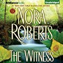 The Witness [Brilliance Audio Edition] Hörbuch von Nora Roberts Gesprochen von: Julia Whelan