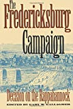 The Fredericksburg Campaign: Decision on the Rappahannock (Military Campaigns of the Civil War)