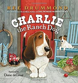 Charlie the Ranch Dog by [Drummond, Ree]