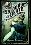 Childhood and Death in Victorian England