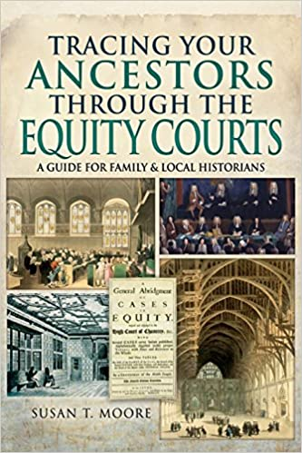 Tracing Your Ancestors Through the Equity Courts A Guide for Family and Local Historians