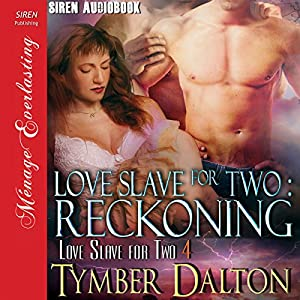 Love Slave for Two: Reckoning Hörbuch