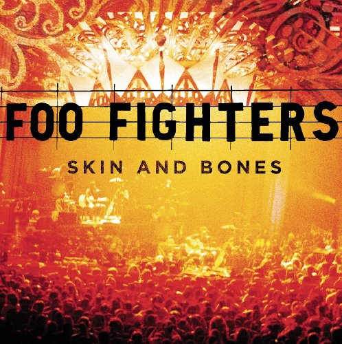 (Skin And Bones (Live at the Pantages Theatre, Los Angeles, CA - August 2006))