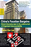China's Faustian Bargains: China's Economy Seen in the Undercurrent of Organized Unaccountability (A Praxia Series of Business Intelligence and Risk Management) (Volume 1)