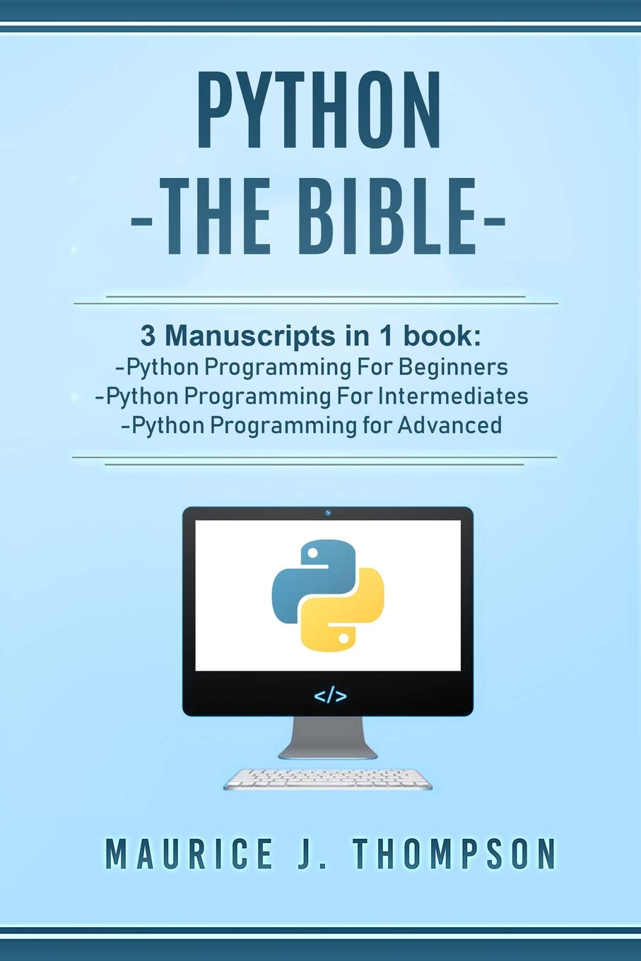 Python: - The Bible- 3 Manuscripts in 1 book: -Python