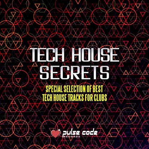 Tech House Secrets (Special Selection of Best Tech House Tracks for Clubs)